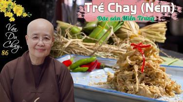 Tré chay (nem) - Đặc sản miền Trung