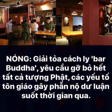 Giải tỏa cách ly 'bar Buddha', yêu cầu gỡ bỏ hết tất cả tượng Phật