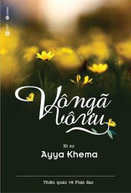 Vô ngã Vô ưu - Ayya Khema