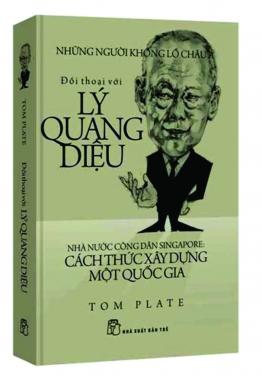 Đối thoại với Lý Quang Diệu- Tom Plate