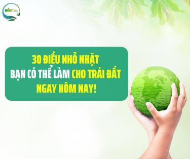 30 điều nhỏ nhặt bạn có thể làm cho Trái Đất ngay hôm nay!