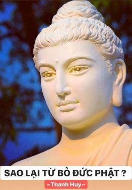 Sao lại từ bỏ đức Phật?