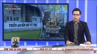 VTV phát phóng sự 'Sự thật về 'tịnh thất Bồng Lai'