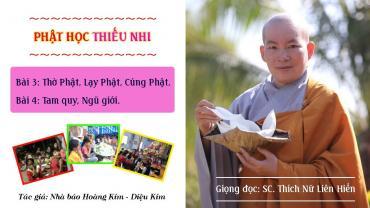 Phật học thiếu nhi (Bài 3 - Bài 4)