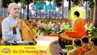 Phật Sẽ Chứng Cho Ai - Sư Cô Hương Nhũ