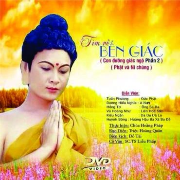 Tìm Về Bến Giác - Phim bộ Phật Giáo 2016