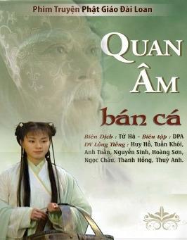 Phim Phật Giáo: Quan Âm Bán Cá (Trọn bộ 2 tập)